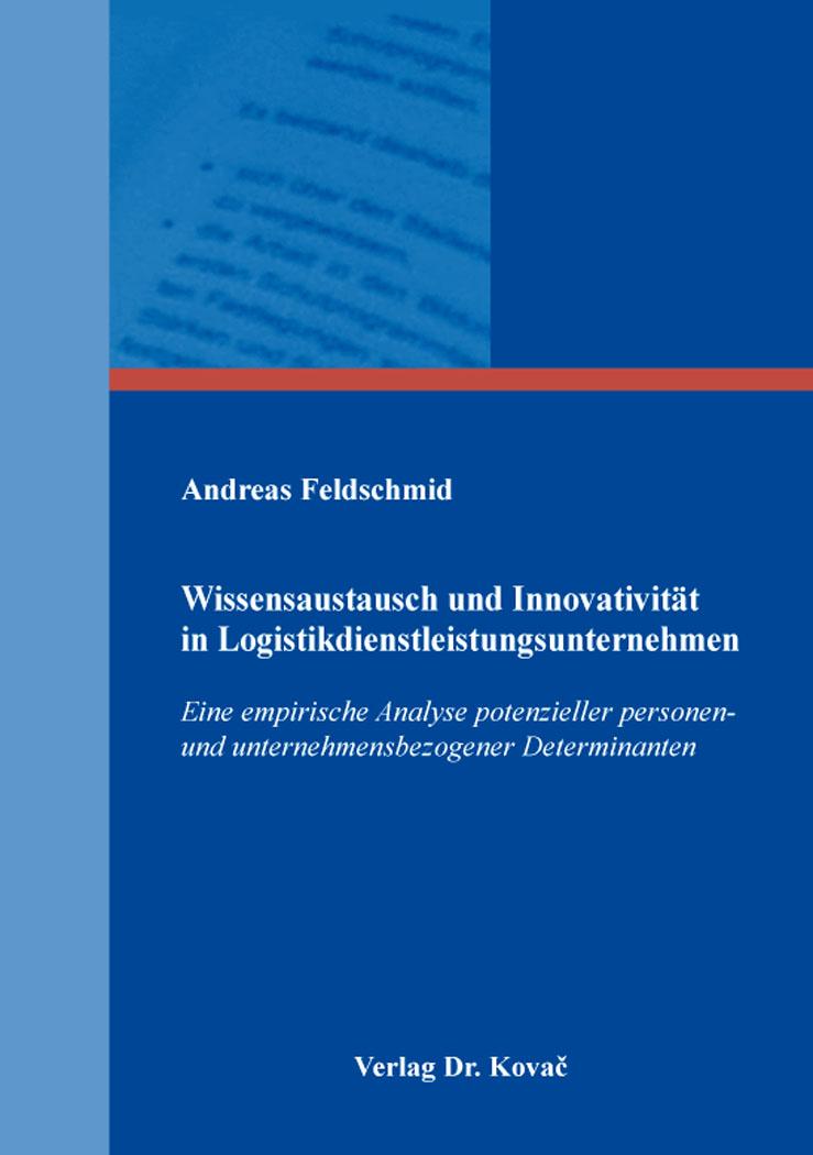 Cover: Wissensaustausch und Innovativität in Logistikdienstleistungsunternehmen