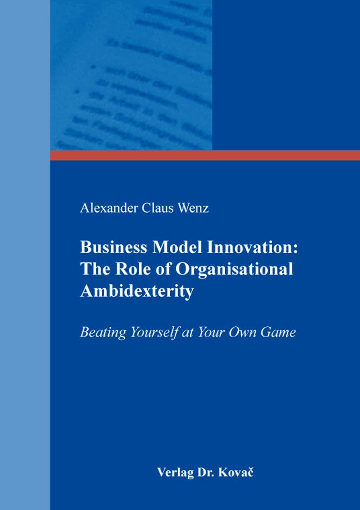 Cover: Business Model Innovation: The Role of Organisational Ambidexterity
