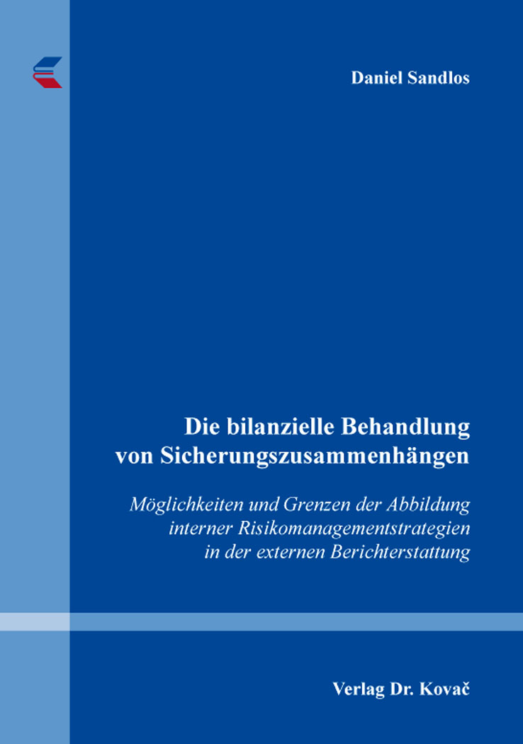 Cover: Die bilanzielle Behandlung von Sicherungszusammenhängen