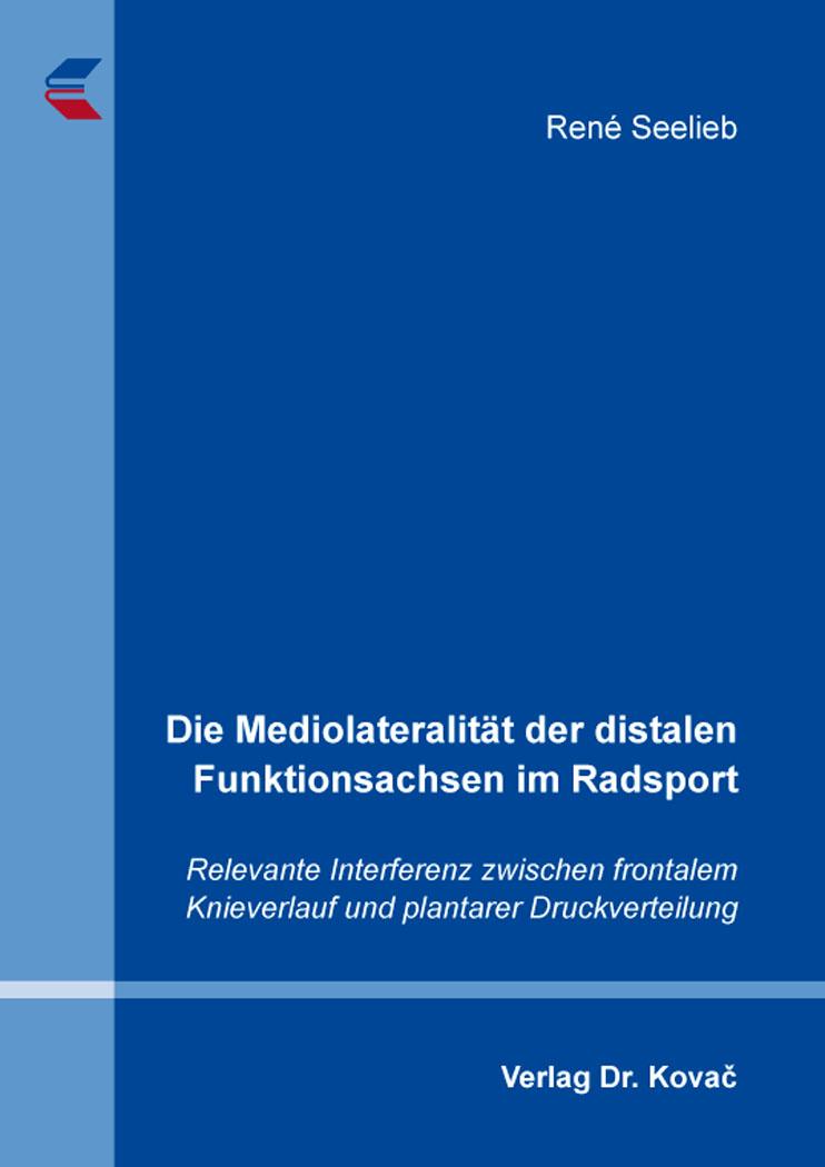 Cover: Die Mediolateralität der distalen Funktionsachsen im Radsport