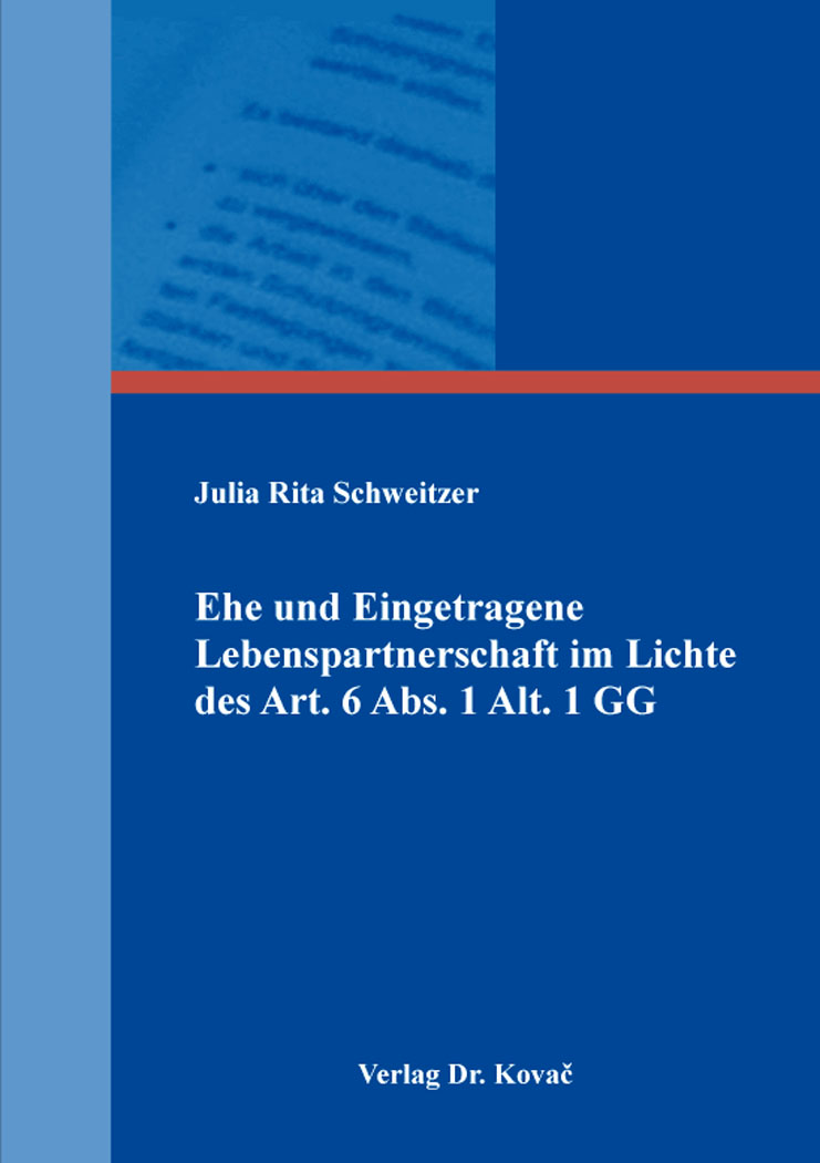 Cover: Ehe und Eingetragene Lebenspartnerschaft im Lichte des Art. 6 Abs. 1 Alt. 1 GG