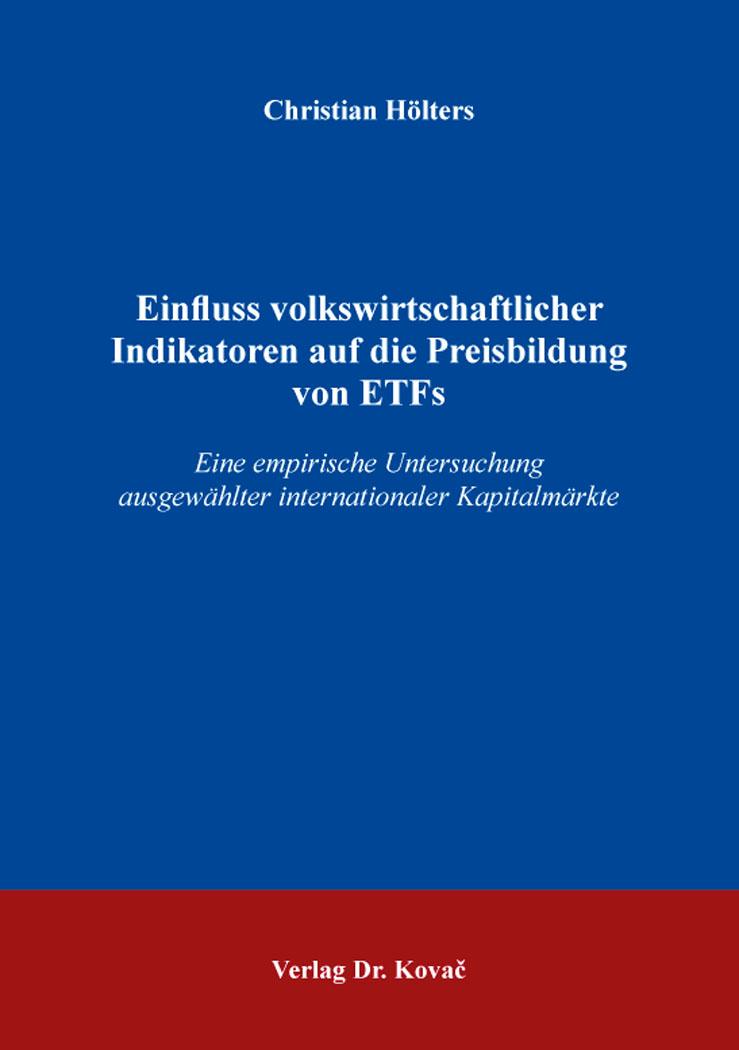 Cover: Einfluss volkswirtschaftlicher Indikatoren auf die Preisbildung von ETFs