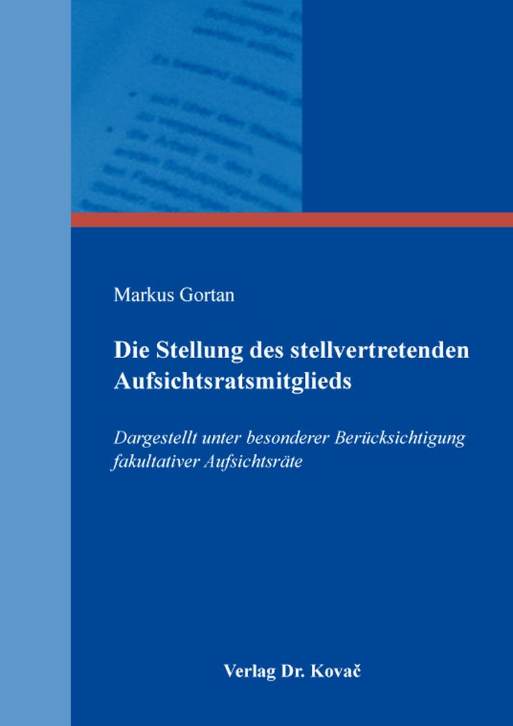 Cover: Die Stellung des stellvertretenden Aufsichtsratsmitglieds