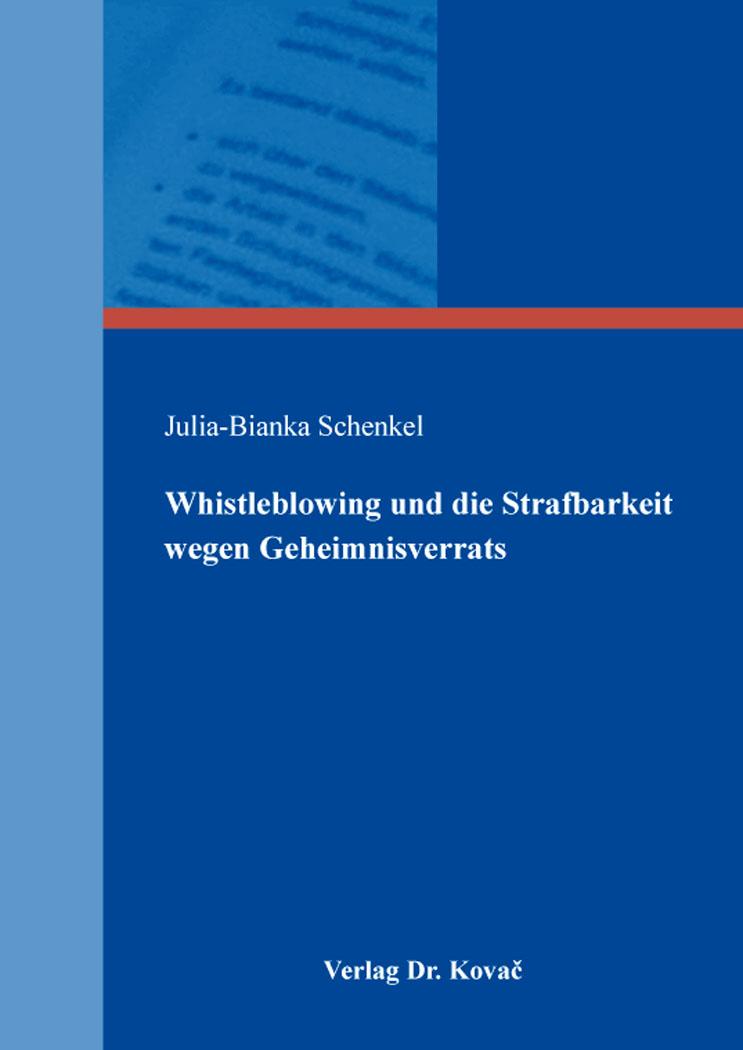 Cover: Whistleblowing und die Strafbarkeit wegen Geheimnisverrats