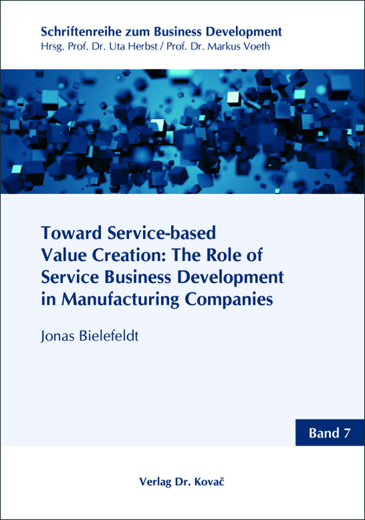 Cover: Toward Service-based Value Creation: The Role of Service Business Development in Manufacturing Companies