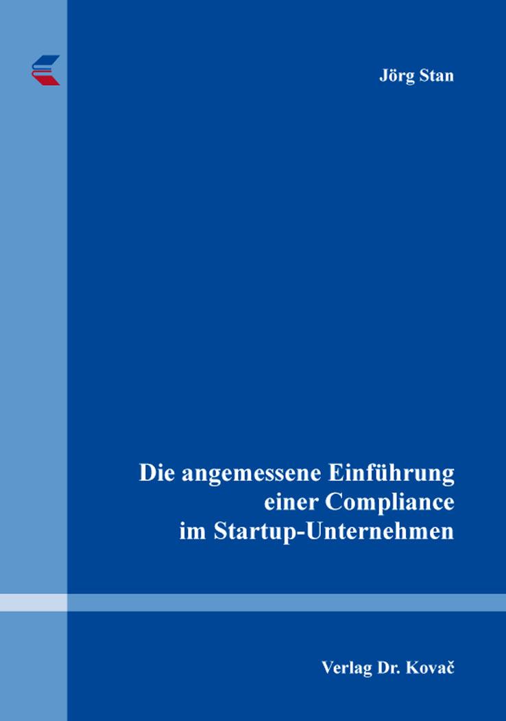 Cover: Die angemessene Einführung einer Compliance im Startup-Unternehmen