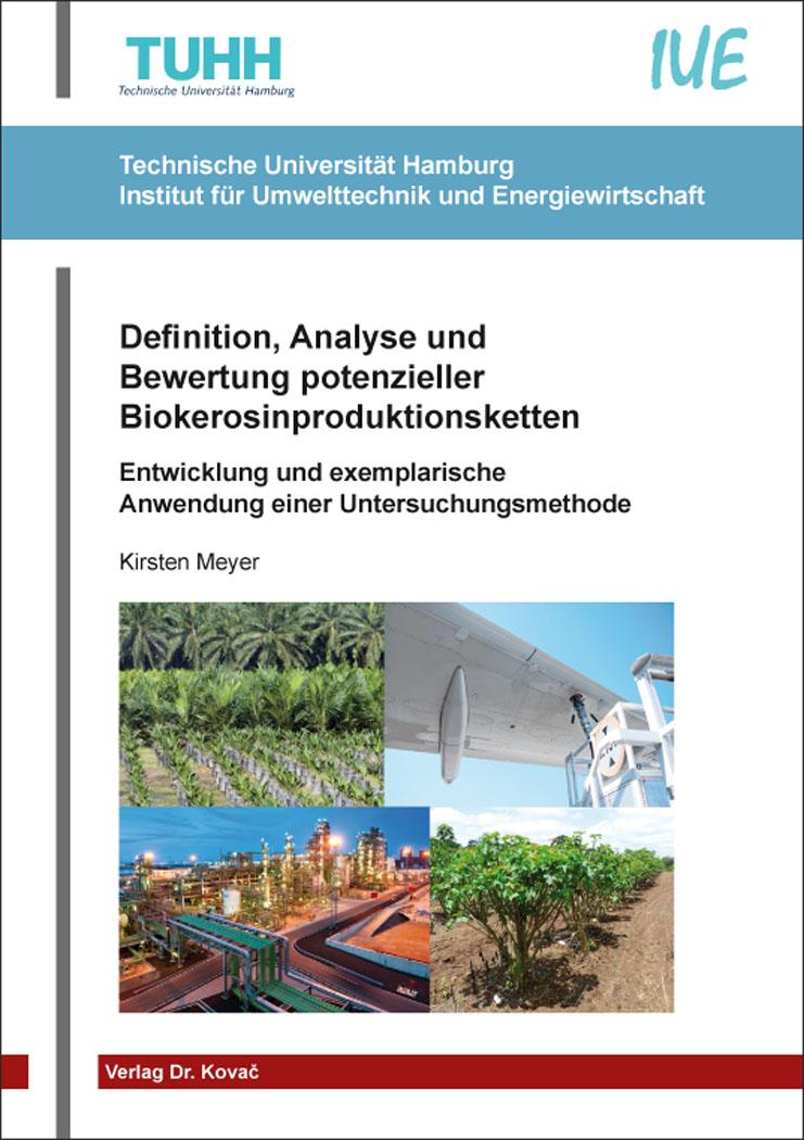Cover: Definition, Analyse und Bewertung potenzieller Biokerosinproduktionsketten