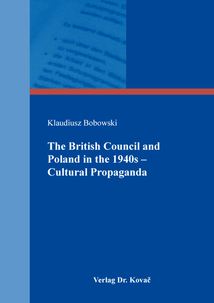 Cover: The British Council and Poland in the1940s – Cultural Propaganda