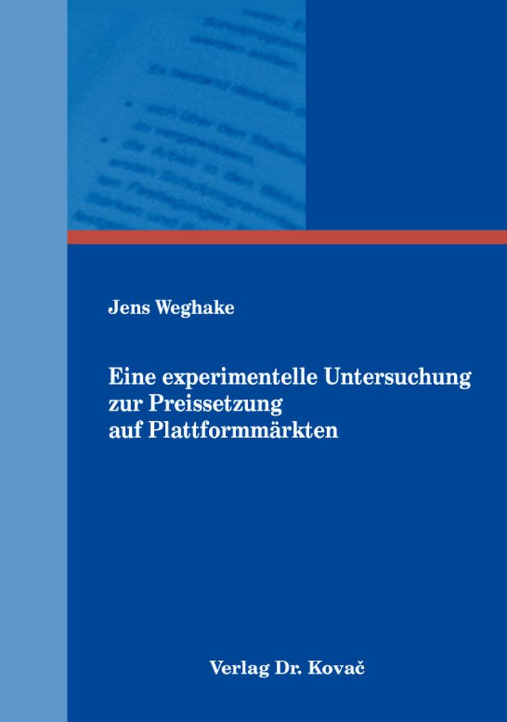 Cover: Eine experimentelle Untersuchung zur Preissetzung auf Plattformmärkten