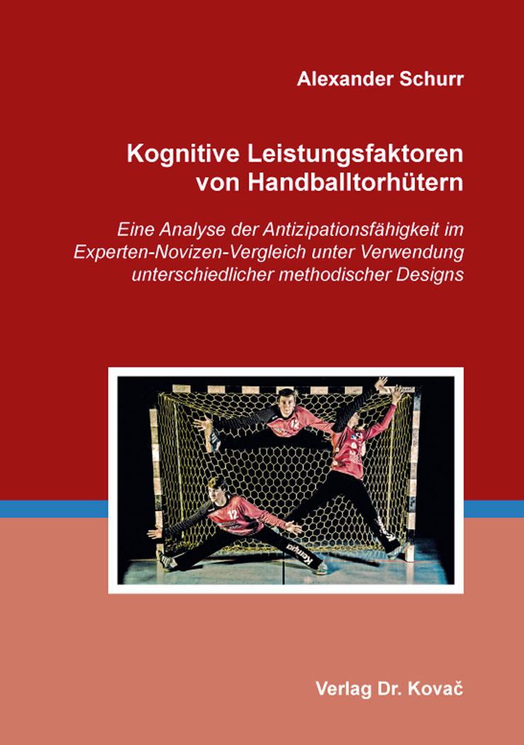 Cover: Kognitive Leistungsfaktoren von Handballtorhütern
