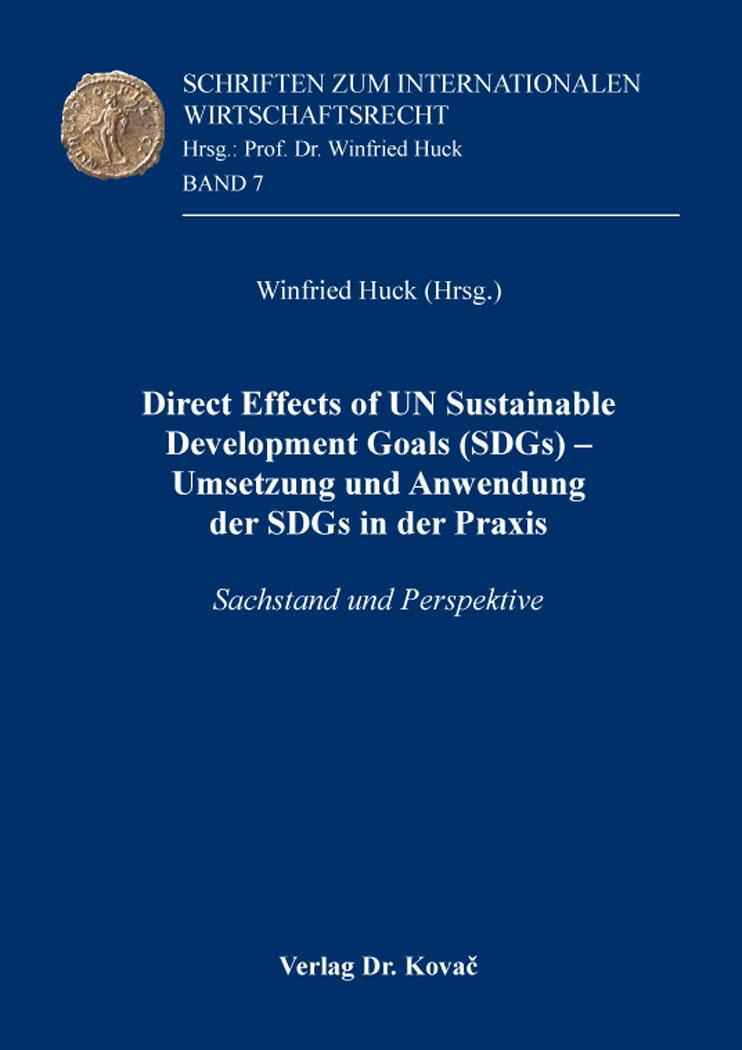 Cover: Direct Effects of UN Sustainable Development Goals (SDGs) – UmsetzungundAnwendung der SDGs in der Praxis