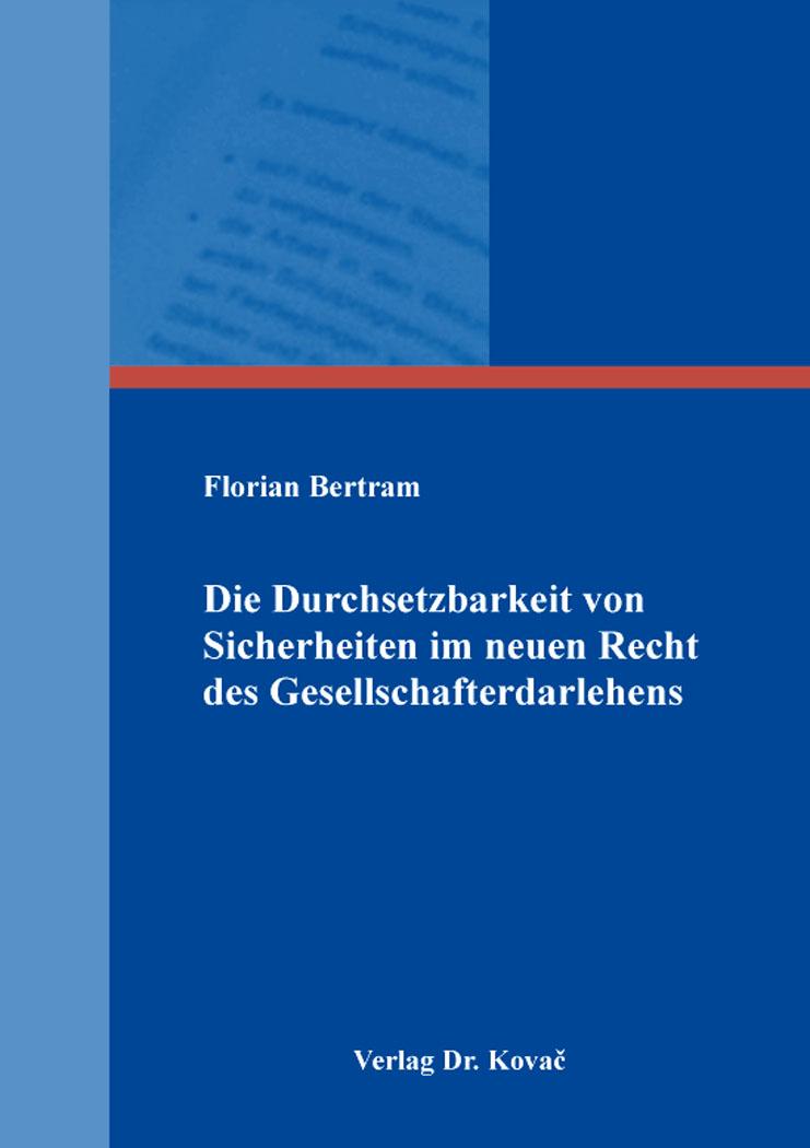 Cover: Die Durchsetzbarkeit von Sicherheiten im neuen Recht des Gesellschafterdarlehens