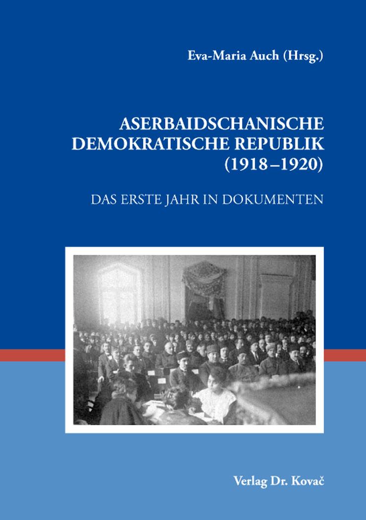 Cover: Aserbaidschanische Demokratische Republik (1918–1920)