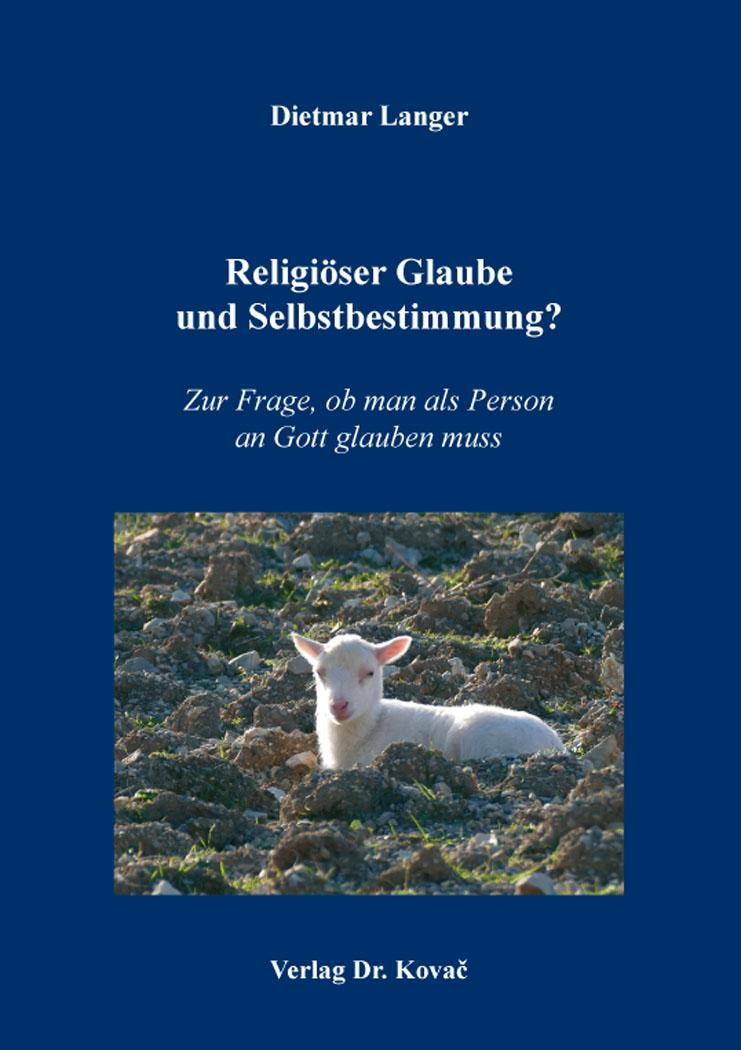 Cover: Religiöser Glaube und Selbstbestimmung?