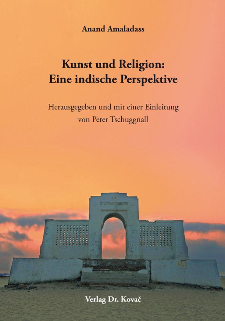 Cover: Kunst und Religion: Eine indische Perspektive