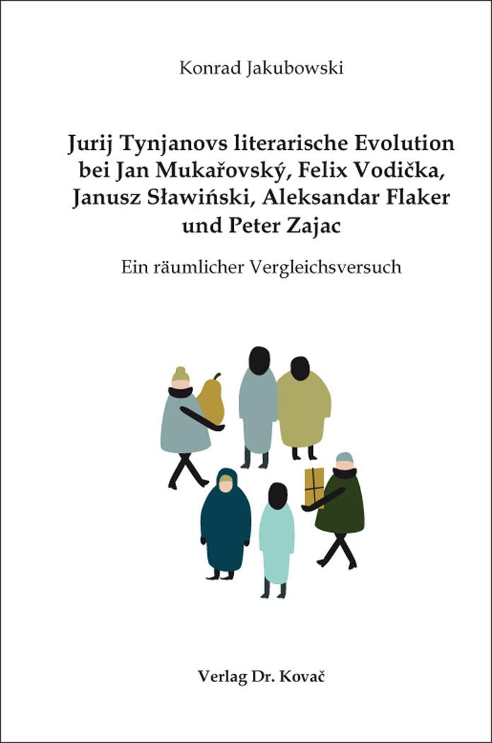 Cover: Jurij Tynjanovs literarische Evolution bei Jan Mukařovský, Felix Vodička, Janusz Sławiński, Aleksandar Flaker und Peter Zajac