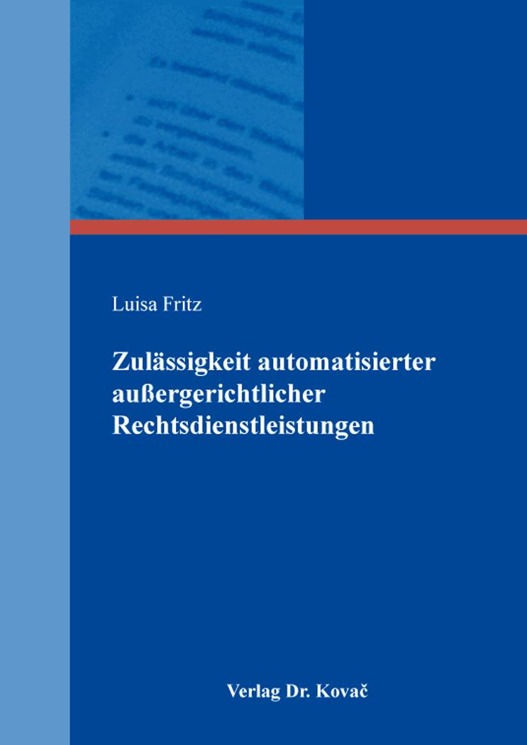 Cover: Zulässigkeit automatisierter außergerichtlicher Rechtsdienstleistungen