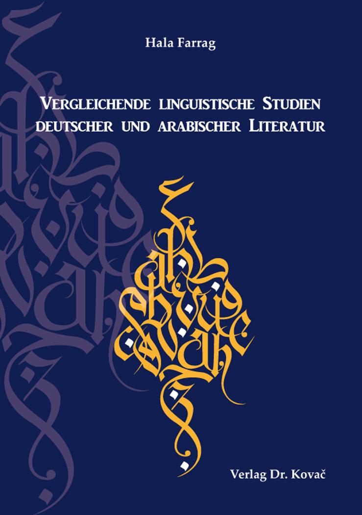 Cover: Vergleichende linguistische Studien deutscher und arabischer Literatur