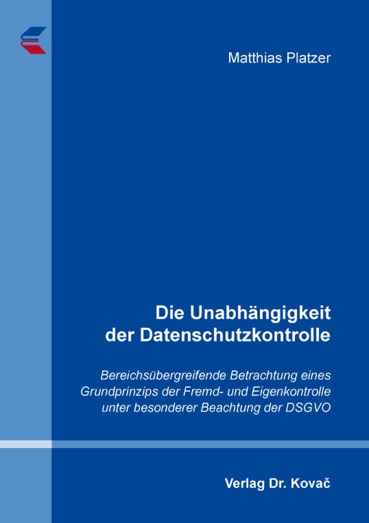 Cover: Die Unabhängigkeit der Datenschutzkontrolle