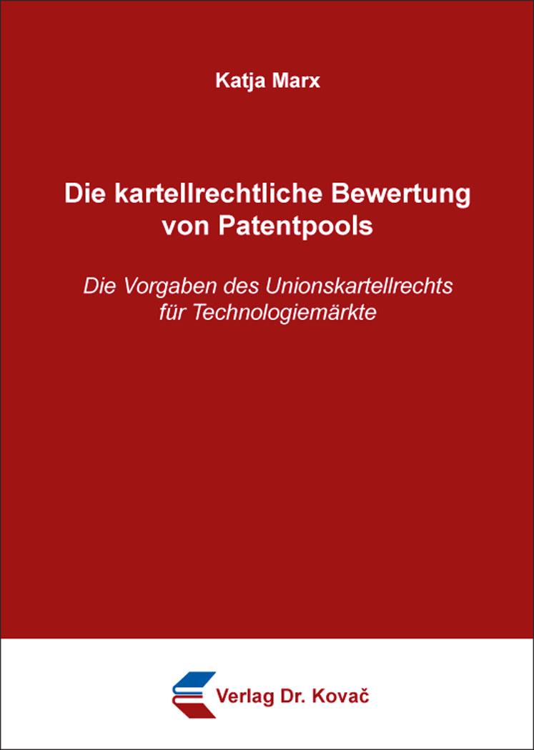 Cover: Die kartellrechtliche Bewertung von Patentpools