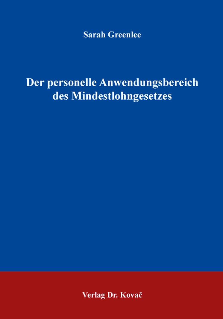 Cover: Der personelle Anwendungsbereich des Mindestlohngesetzes