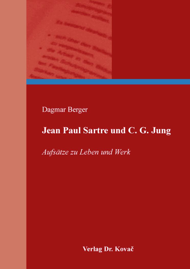 Cover: Jean Paul Sartre und C. G. Jung