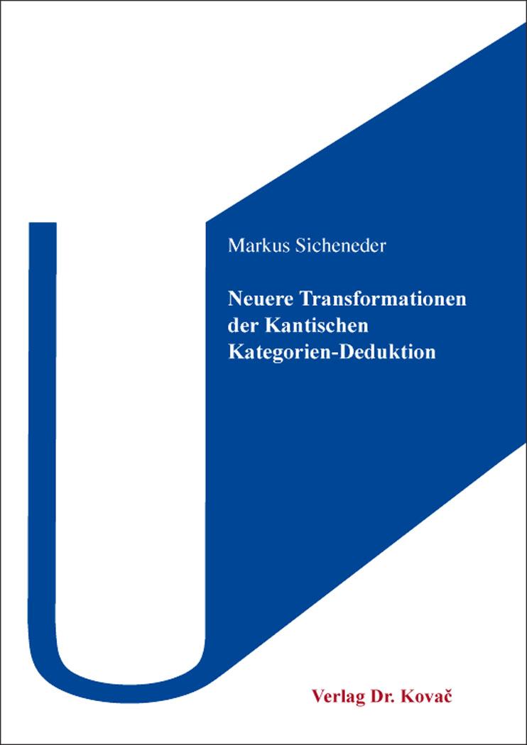 Cover: Neuere Transformationen der Kantischen Kategorien-Deduktion