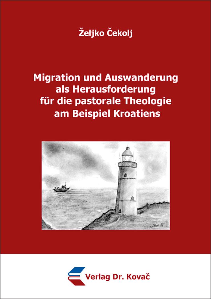 Cover: Migration und Auswanderung als Herausforderung für die pastorale Theologie am Beispiel Kroatiens