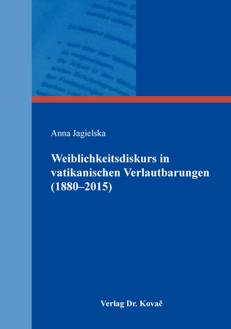 Cover: Weiblichkeitsdiskurs in vatikanischen Verlautbarungen (1880–2015)