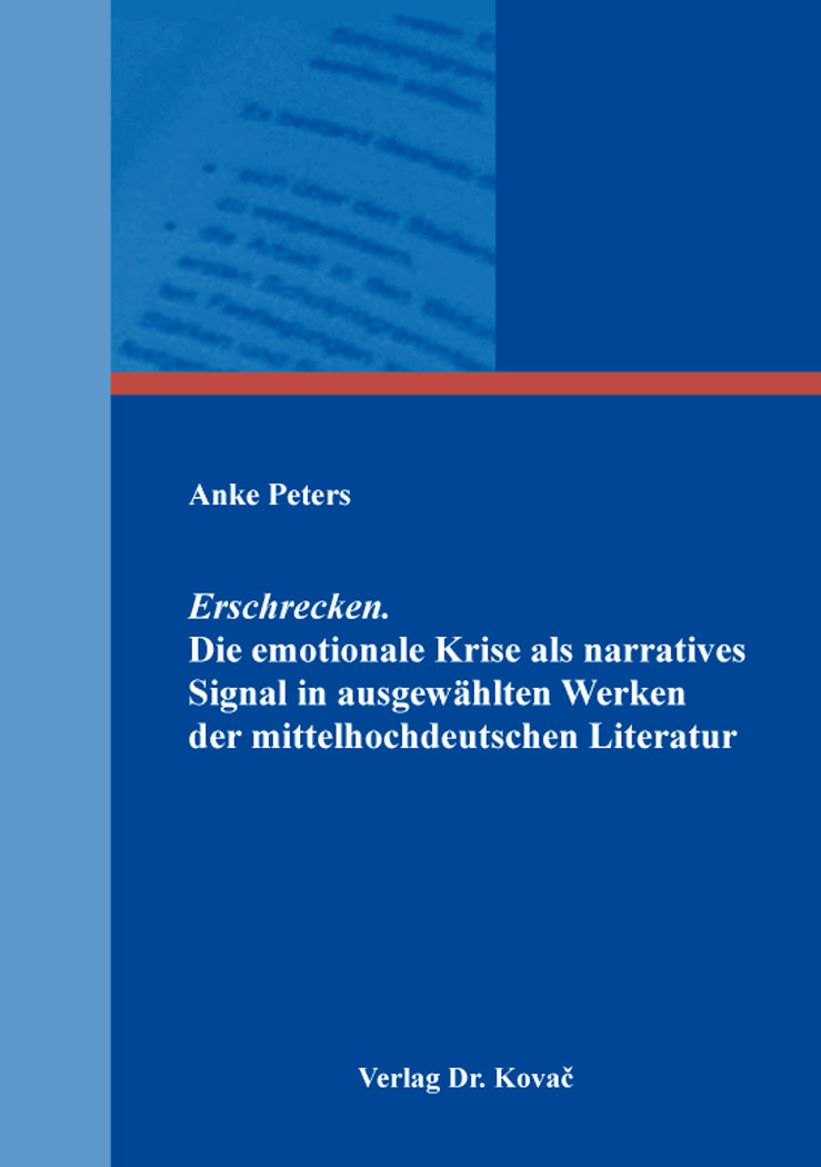 Cover: Erschrecken. Die emotionale Krise als narratives Signal in ausgewählten Werken der mittelhochdeutschen Literatur