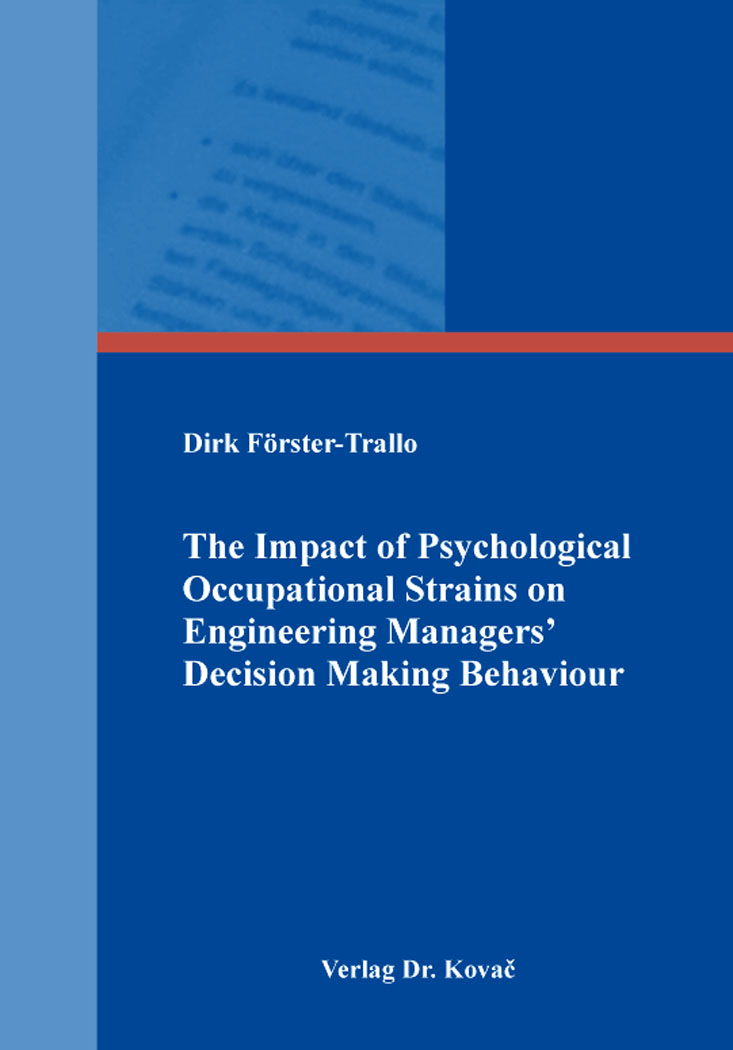 Cover: The Impact of Psychological Occupational Strains on Engineering Managers' Decision Making Behaviour