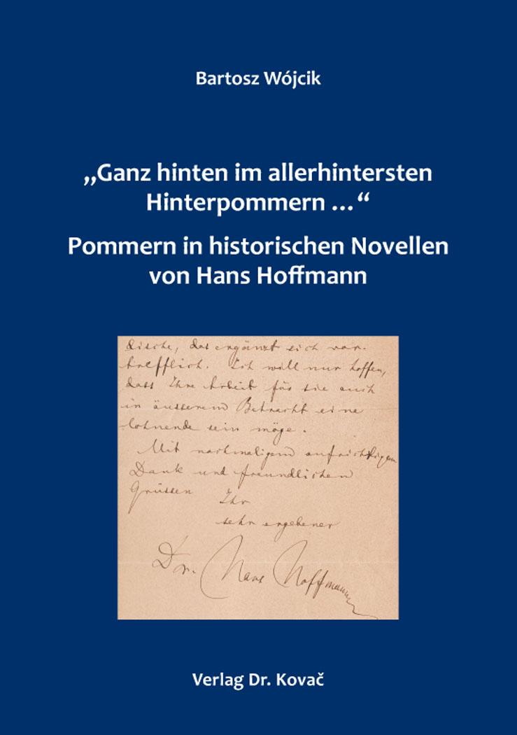 """Cover: """"Ganz hinten im allerhintersten Hinterpommern …"""" – Pommern in historischen Novellen von Hans Hoffmann"""