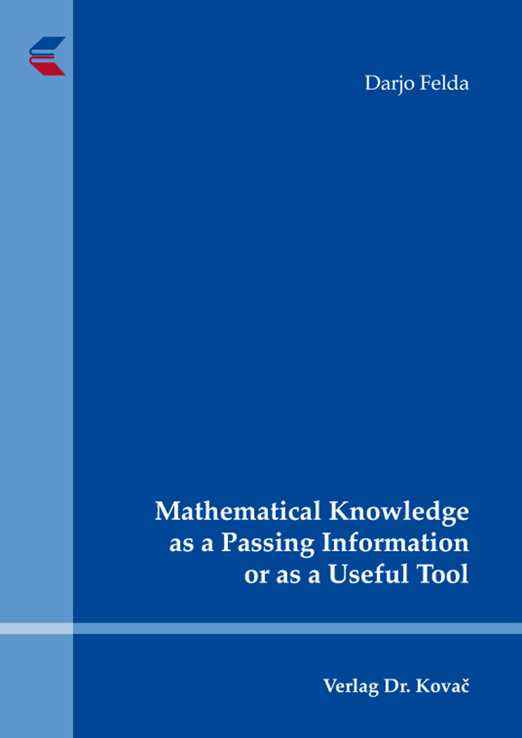 Cover: Mathematical Knowledge as a Passing Information or as a Useful Tool