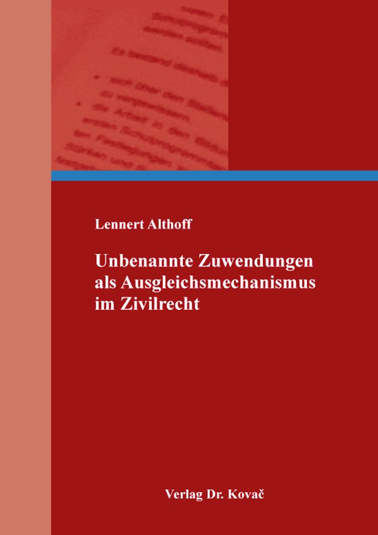 Cover: Unbenannte Zuwendungen als Ausgleichsmechanismus im Zivilrecht