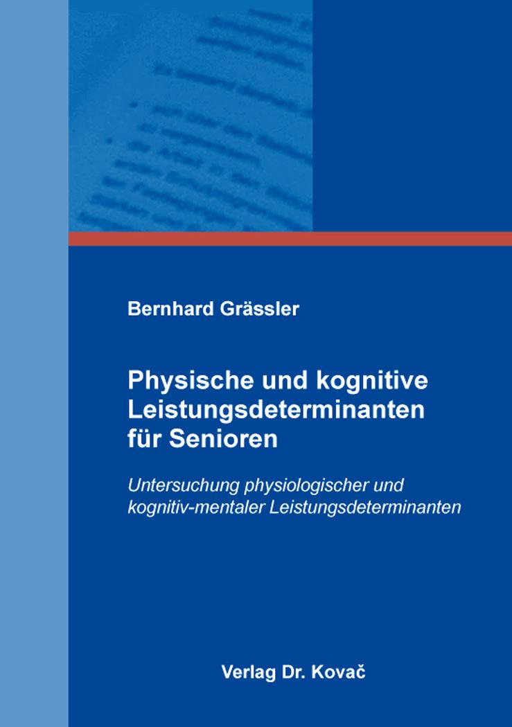 Cover: Physische und kognitive Leistungsdeterminanten für Senioren