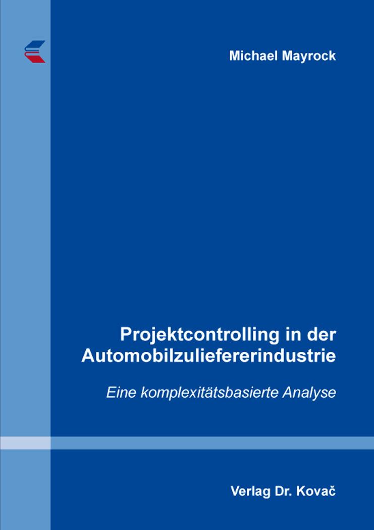 Cover: Projektcontrolling in der Automobilzuliefererindustrie