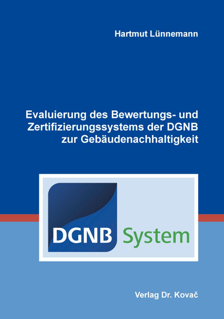 Cover: Evaluierung des Bewertungs- und Zertifizierungssystems der DGNB zur Gebäudenachhaltigkeit
