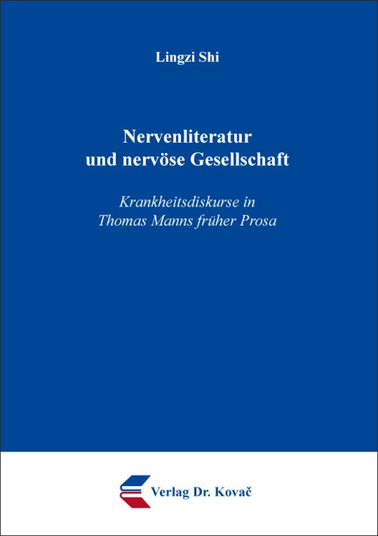 Cover: Nervenliteratur und nervöse Gesellschaft – Krankheitsdiskurse in ThomasManns früher Prosa