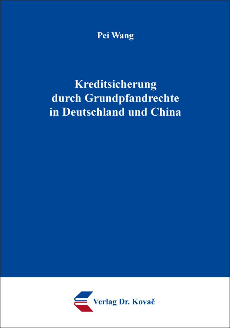 Cover: Kreditsicherung durch Grundpfandrechte in Deutschland und China
