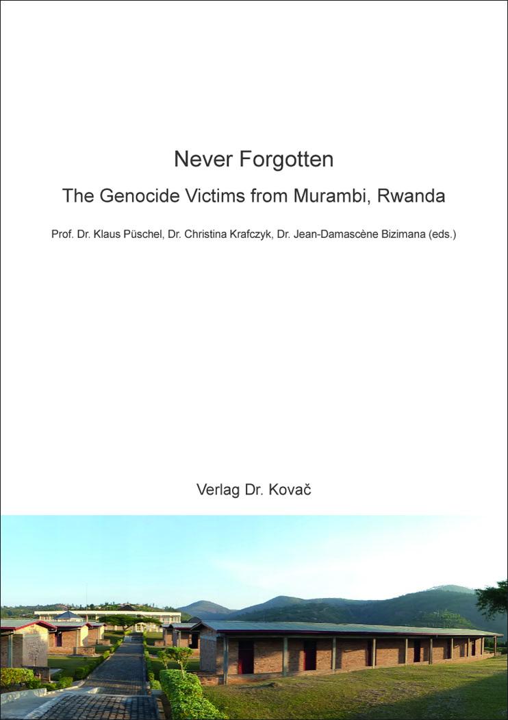 Cover: Never Forgotten – The Genocide Victims from Murambi, Rwanda