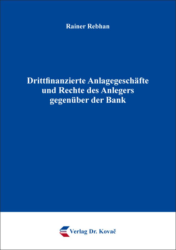 Cover: Drittfinanzierte Anlagegeschäfte und Rechte des Anlegers gegenüber der Bank