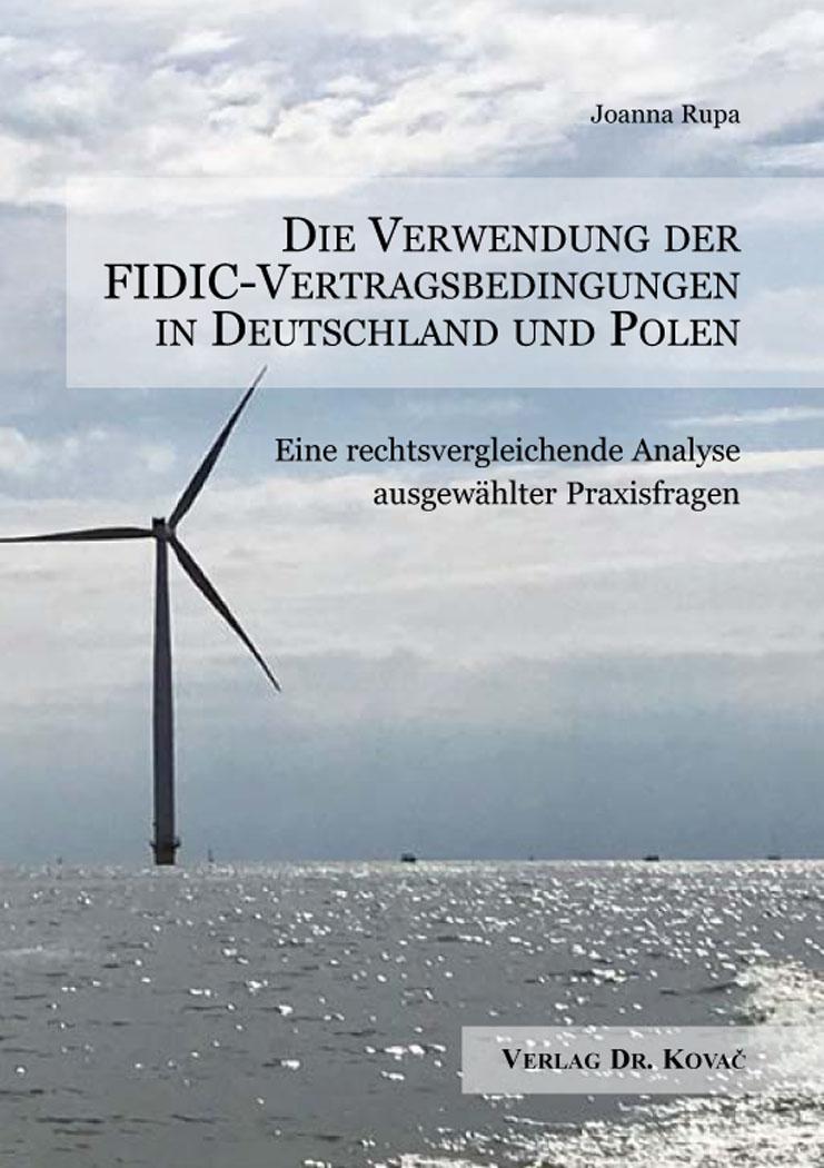 Cover: Die Verwendung der FIDIC-Vertragsbedingungen in Deutschland und Polen