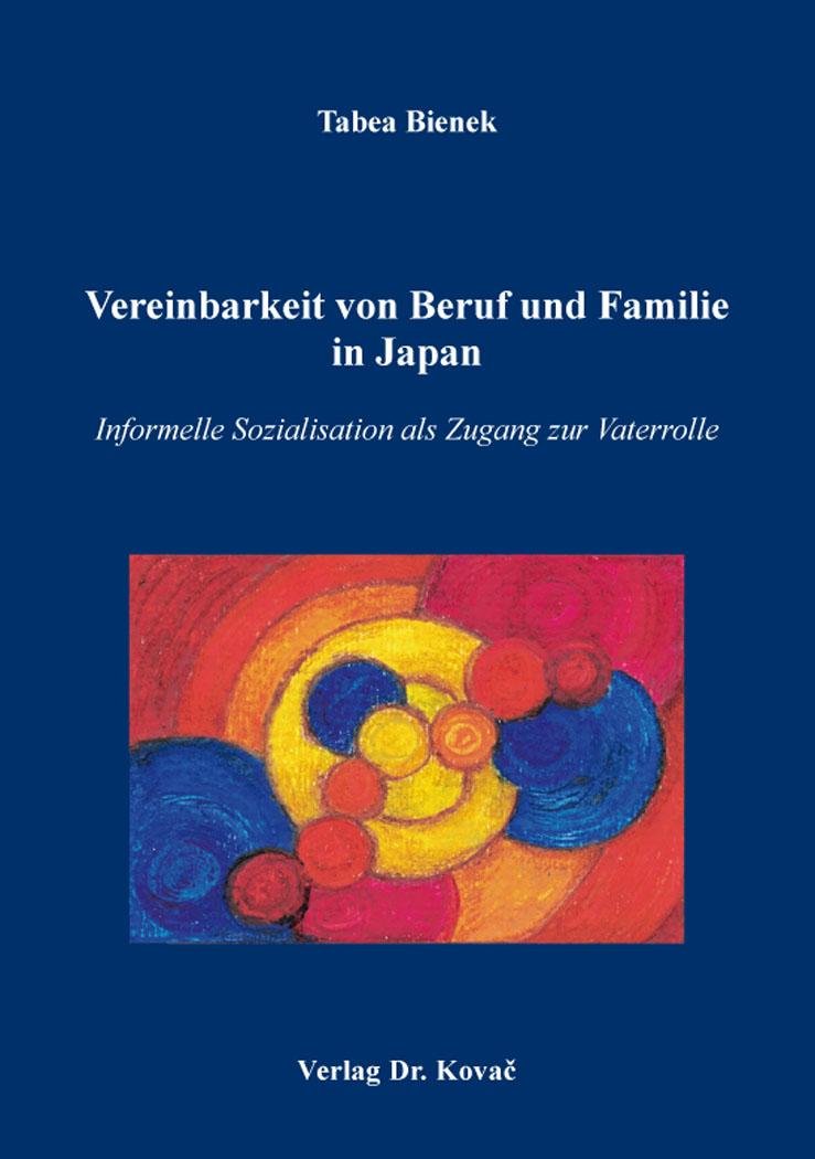 Cover: Vereinbarkeit von Beruf und Familie in Japan