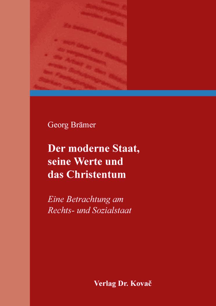 Cover: Der moderne Staat, seine Werte und das Christentum
