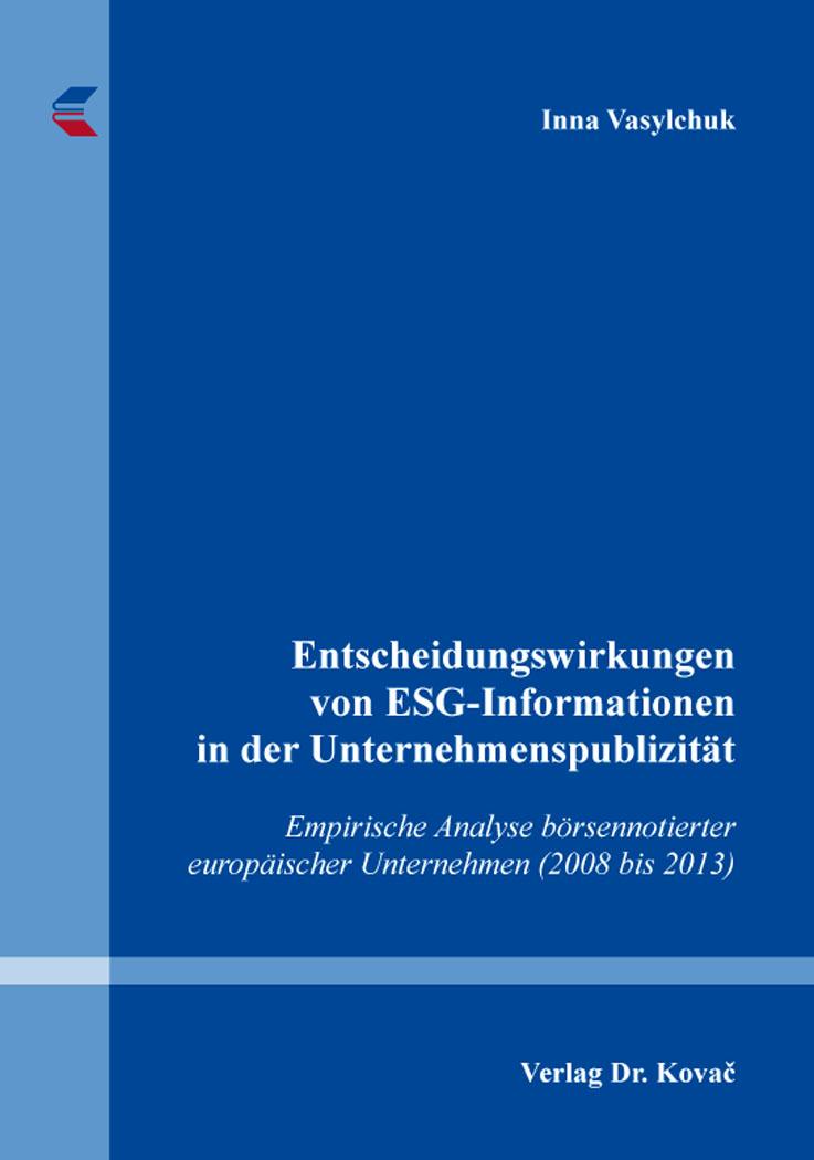 Cover: Entscheidungswirkungen von ESG-Informationen in der Unternehmenspublizität