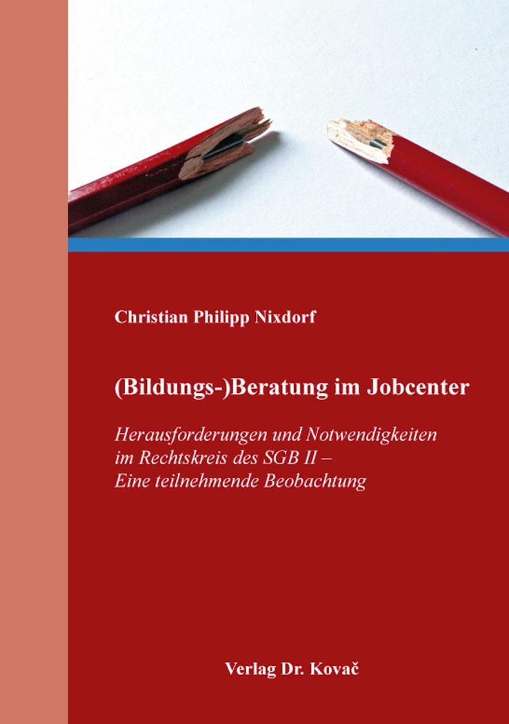 Cover: (Bildungs-)Beratung im Jobcenter