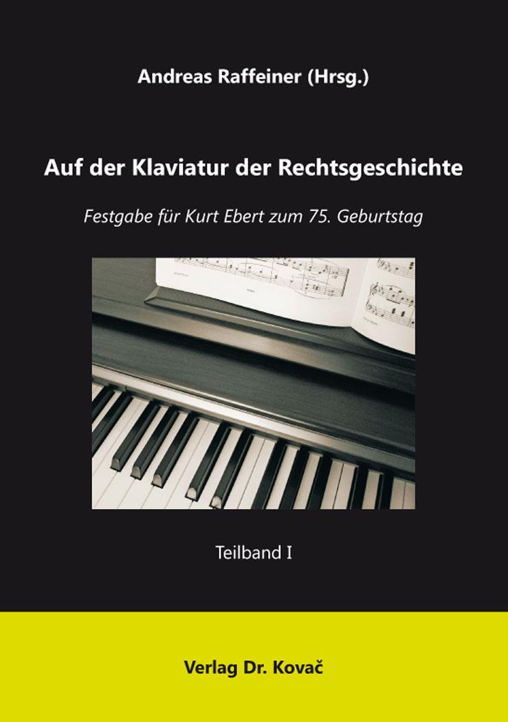 Cover: Auf der Klaviatur der Rechtsgeschichte