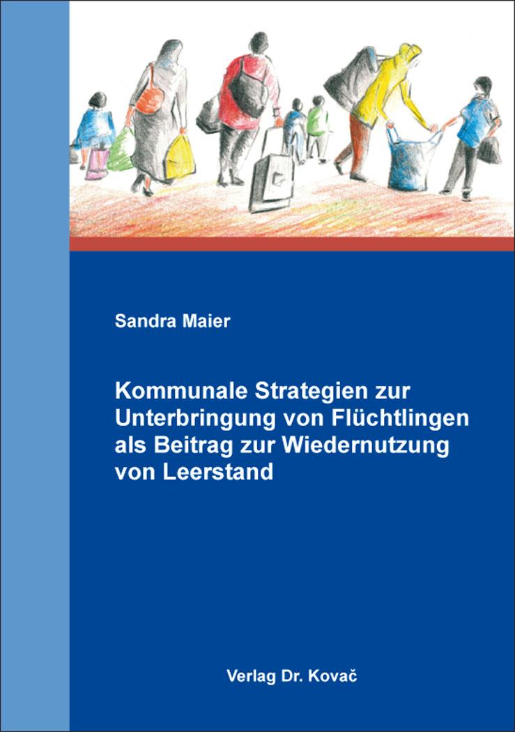 Cover: Kommunale Strategien zur Unterbringung von Flüchtlingen als Beitrag zur Wiedernutzung von Leerstand