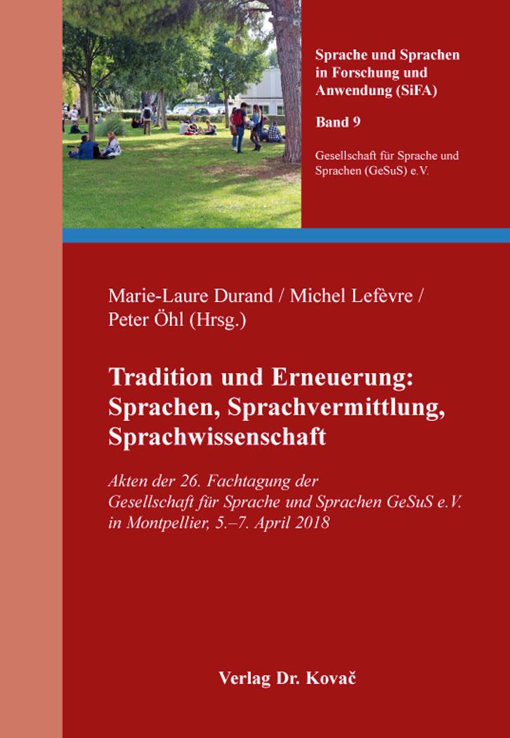 Cover: Tradition und Erneuerung: Sprachen, Sprachvermittlung, Sprachwissenschaft