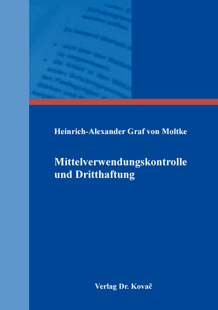 Cover: Mittelverwendungskontrolle und Dritthaftung